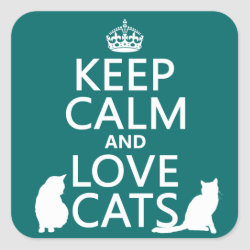 Square Sticker with Keep Calm and Love Cats design