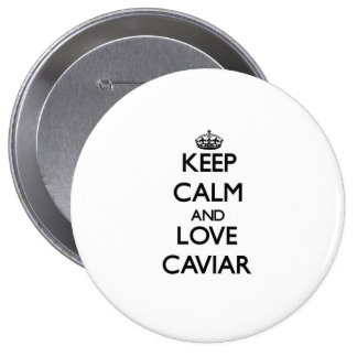 Keep calm and love Caviar Pinback Button