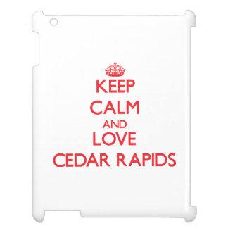 Keep Calm and Love Cedar Rapids Case For The iPad 2 3 4