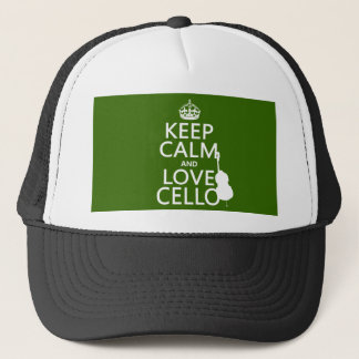 Keep Calm and Love Cello (any background color) Trucker Hat