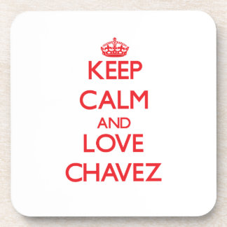 Keep calm and love Chavez Coasters
