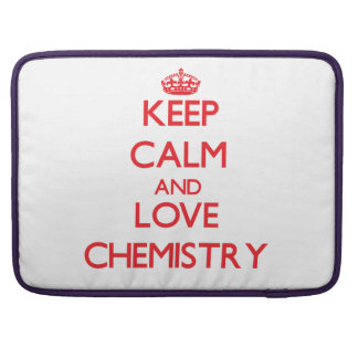 Keep calm and love Chemistry Sleeves For MacBooks