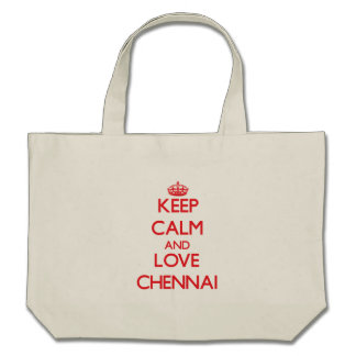 Keep Calm and Love Chennai Tote Bags
