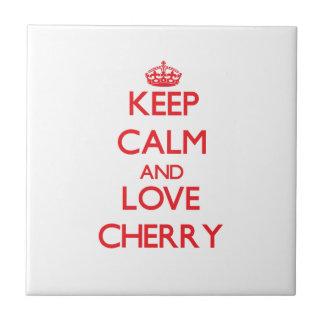 Keep calm and love Cherry Tiles
