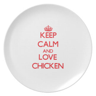 Keep calm and love Chicken Plates