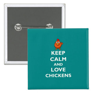Keep Calm and Love Chickens - Badge Button