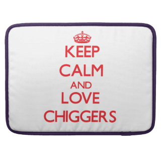 Keep calm and love Chiggers MacBook Pro Sleeve