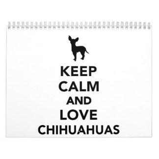 Keep calm and love Chihuahuas Calendar