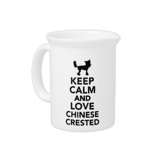 Keep calm and love Chinese Crested Drink Pitchers