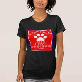 Keep Calm And Love Chinese Sharpei Tshirt