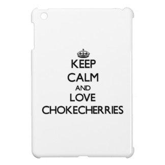 Keep calm and love Chokecherries iPad Mini Case