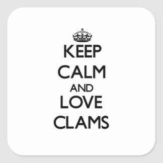 Keep calm and love Clams Square Stickers