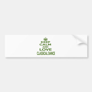 Keep Calm And Love Classical Dance Bumper Stickers