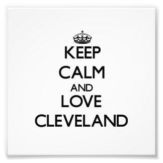 Keep Calm and love Cleveland Art Photo