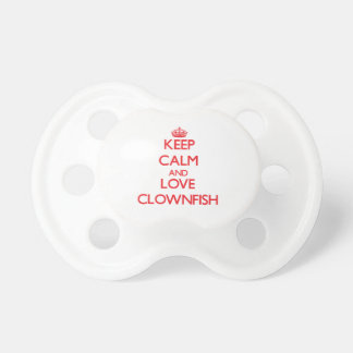 Keep calm and love Clownfish Pacifiers