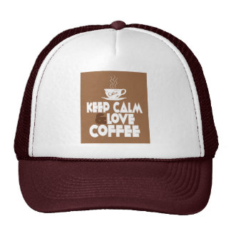 Keep Calm and Love Coffee Trucker Hat