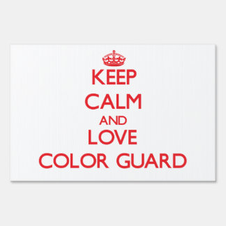 Keep calm and love Color Guard Signs