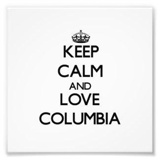 Keep Calm and love Columbia Photo Art