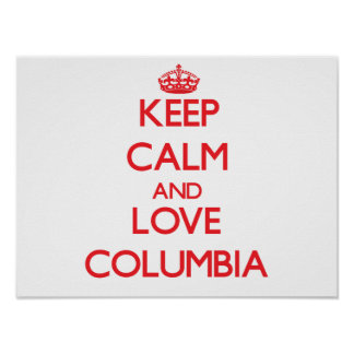 Keep Calm and Love Columbia Posters