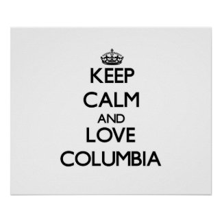 Keep Calm and love Columbia Poster