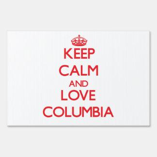 Keep Calm and Love Columbia Yard Sign