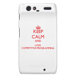 Keep calm and love Competitive Programming Motorola Droid RAZR Case