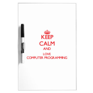 Keep calm and love Computer Programming Dry Erase Whiteboards
