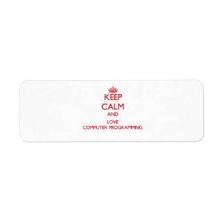 Keep calm and love Computer Programming Return Address Labels