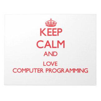 Keep calm and love Computer Programming Memo Pads