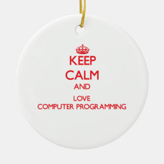 Keep calm and love Computer Programming Christmas Ornaments