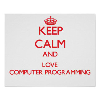 Keep calm and love Computer Programming Poster