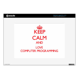 Keep calm and love Computer Programming Skins For Large Netbooks