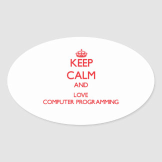 Keep calm and love Computer Programming Oval Sticker