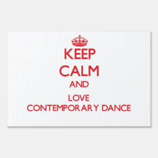 Keep calm and love Contemporary Dance Lawn Sign