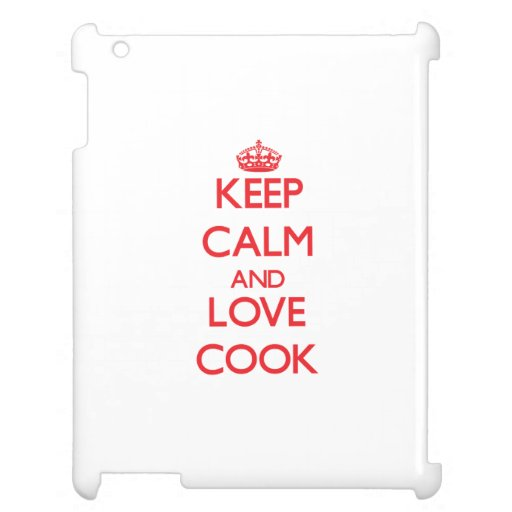 Keep calm and love Cook iPad Cases