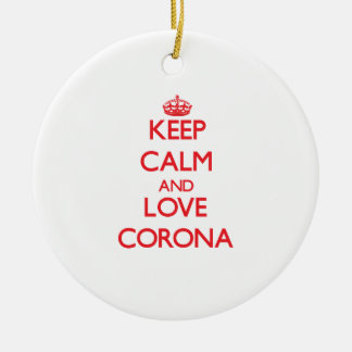 Keep Calm and Love Corona Christmas Ornament