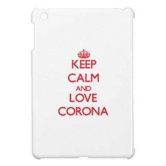Keep Calm and Love Corona iPad Mini Case