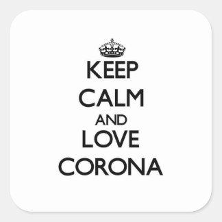 Keep Calm and love Corona Square Sticker