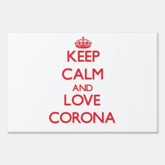 Keep Calm and Love Corona Yard Sign