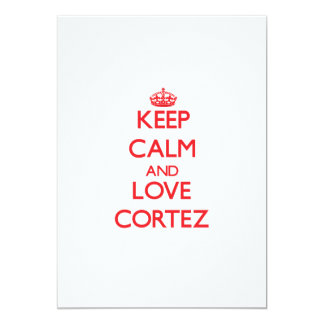 Keep calm and love Cortez Personalized Invites