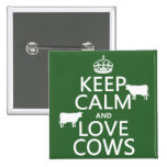 Keep Calm and Love Cows (all colors) 2 Inch Square Button