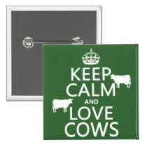 Keep Calm and Love Cows (all colors) Button