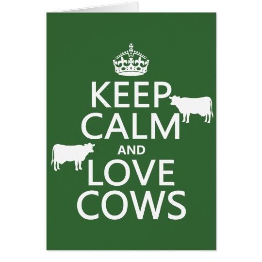 Keep Calm and Love Cows (all colors) Card