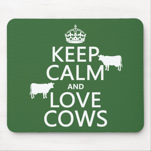 Keep Calm and Love Cows (all colors) Mousepads
