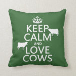 Keep Calm and Love Cows (all colors) Pillow