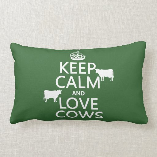 Keep Calm and Love Cows (all colors) Pillows