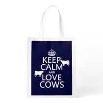 Keep Calm and Love Cows (all colors) Reusable Grocery Bag