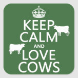 Keep Calm and Love Cows (all colors) Square Sticker