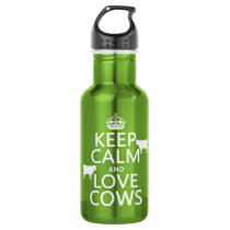 Keep Calm and Love Cows (all colors) Stainless Steel Water Bottle