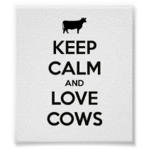 Keep Calm And Love Cows Poster